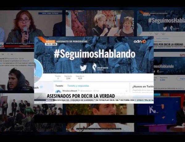 #SeguimosHablando genera la investigación judicial de periodistas asesinados en México