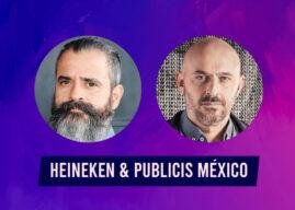 """Heineken y Publicis México nos cuentan todo sobre la exitosa campaña """"Volvamos poco a poco"""""""